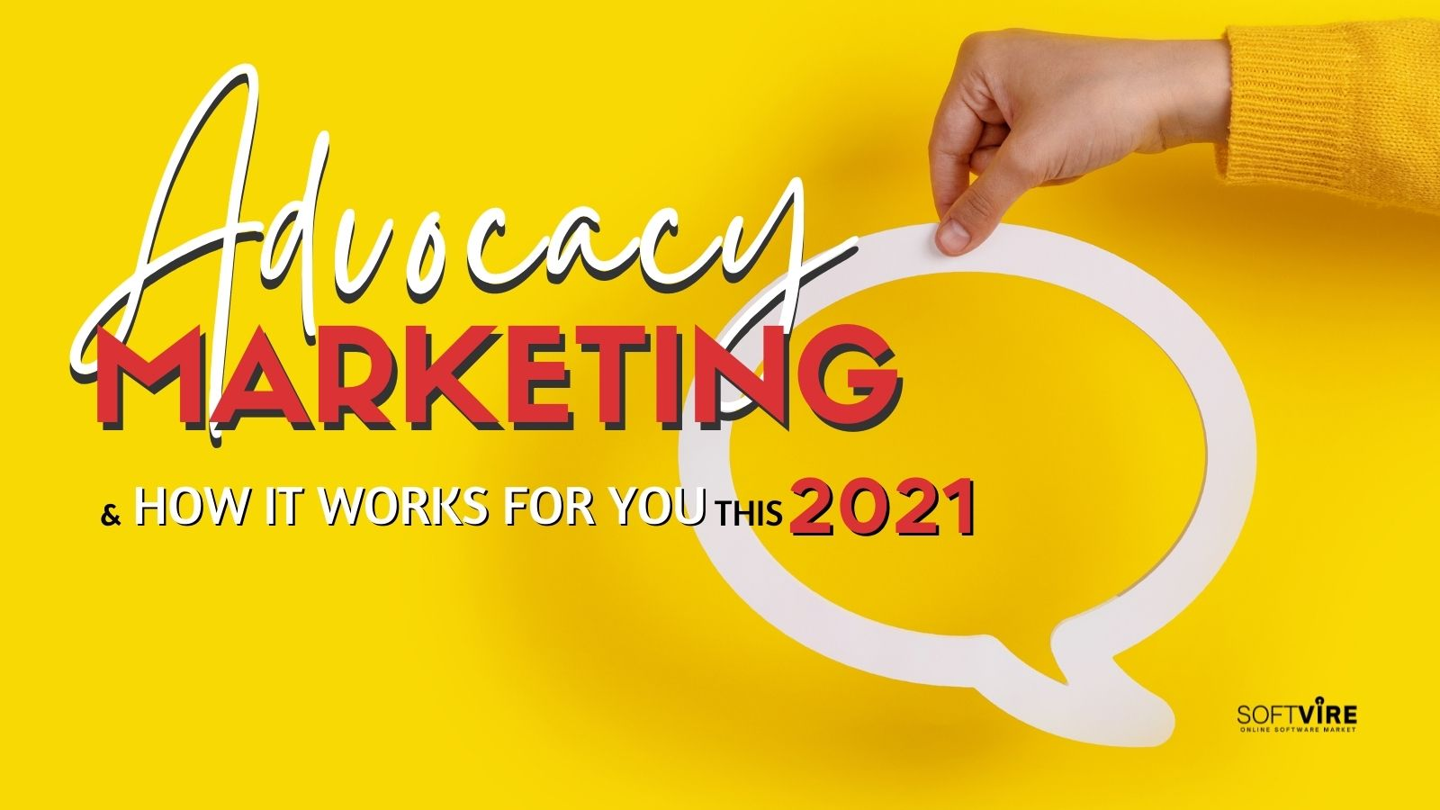 Advocacy Marketing and How it Works for You this 2021 - Banner - Softvire Global Market