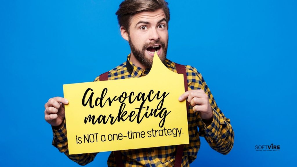 Advocacy Marketing is not a one time strategy - Twitter - Softvire Global