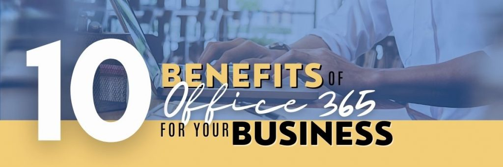 10 Benefits of Office 365 for Your Business - Digital Marketing for Business - Softvire Global