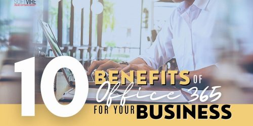 10 Benefits of Office 365 for Your Business - Softvire Global Market
