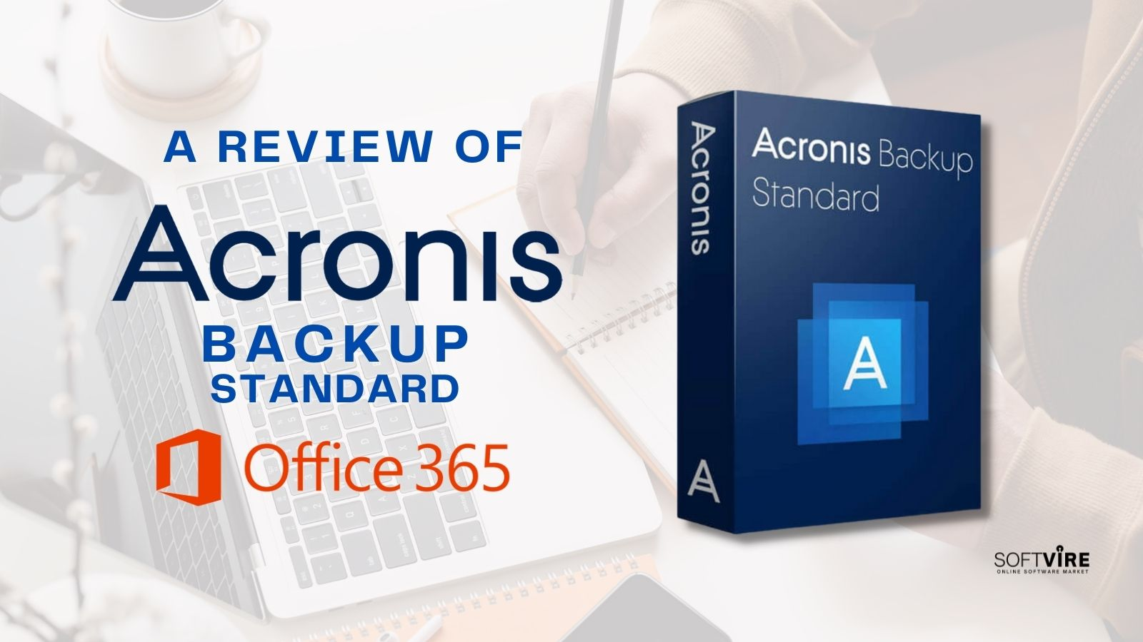 A Review of Acronis Backup Standard Office 365 - Twitter - Softvire Global Market