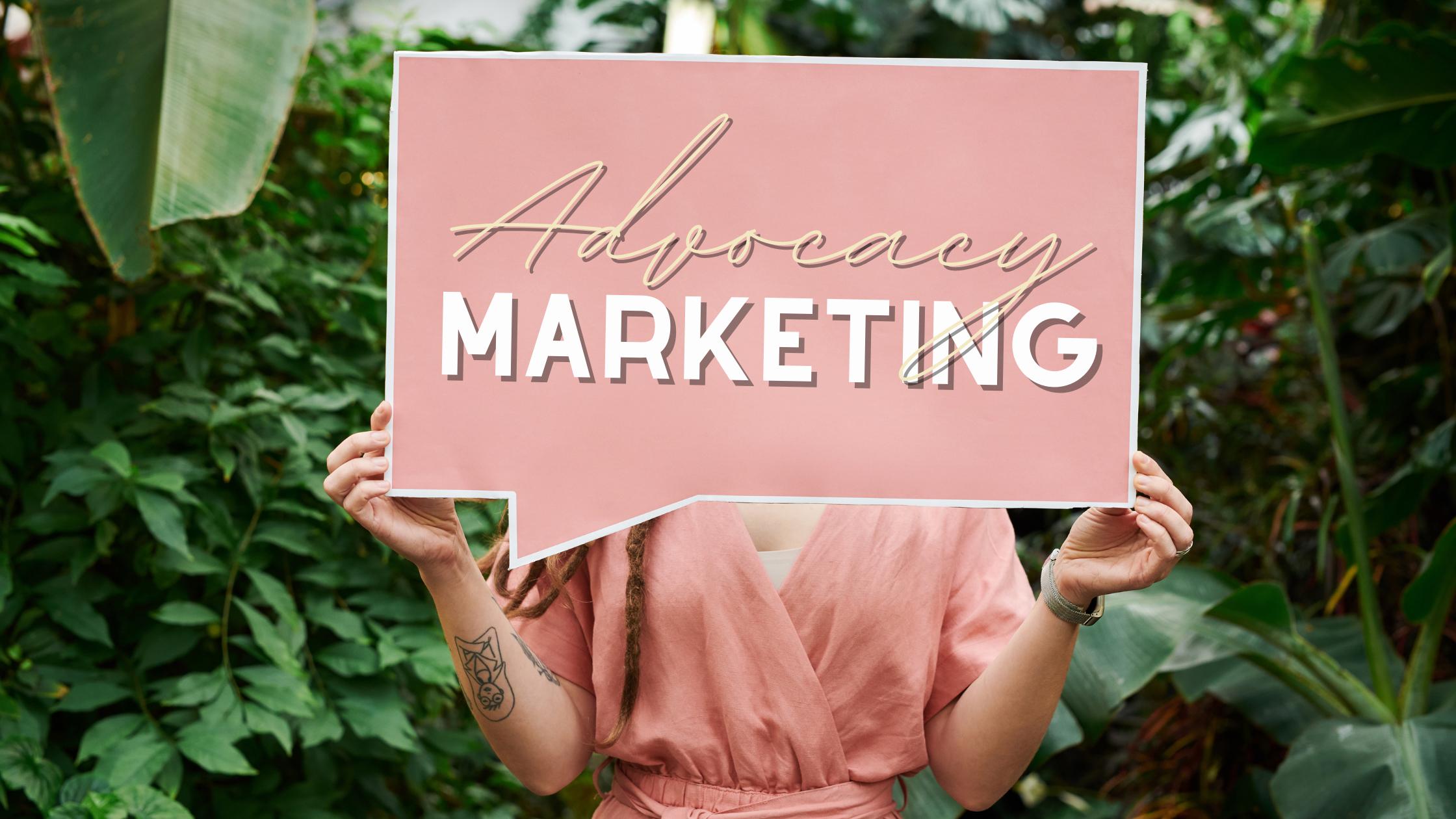 Advocacy Marketing