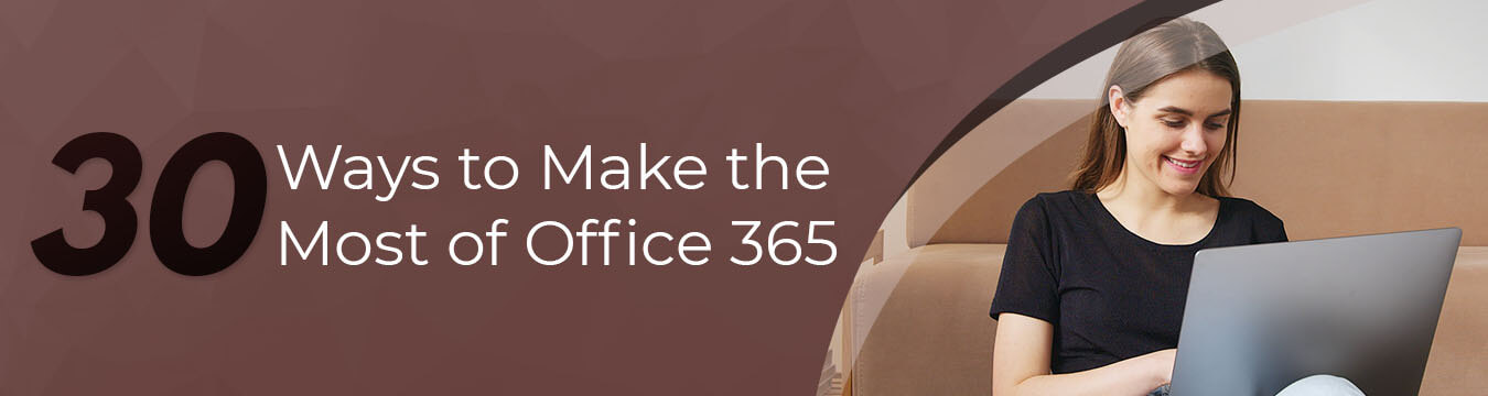 Ways-and-Tips-to-Make-the-Best-of-Office-365