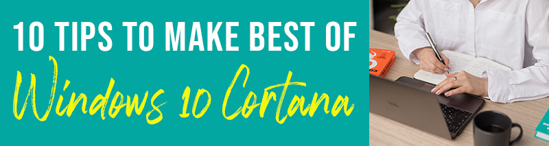 10-Tips-to-Make-Best-of-Windows-10-Cortana