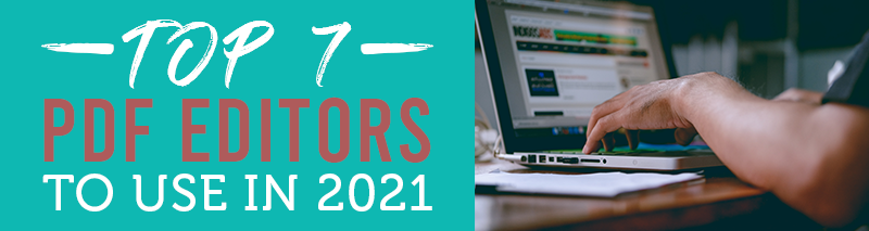 Top-7-PDF-Editors-to-Use-in-2021