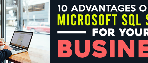 10 advantages of using microsoft sql server for your business