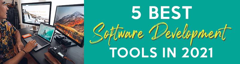 5 best software development tools in 2021