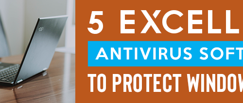 5-Excellent-Antivirus-Software-To-Protect-Windows-2019