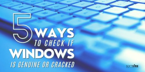 5 Steps to Check if Windows is Genuine or Cracked - Twitter - Softvire Global