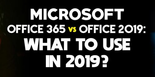 Office 365 vs Office 2019: What is the Best in 2021?