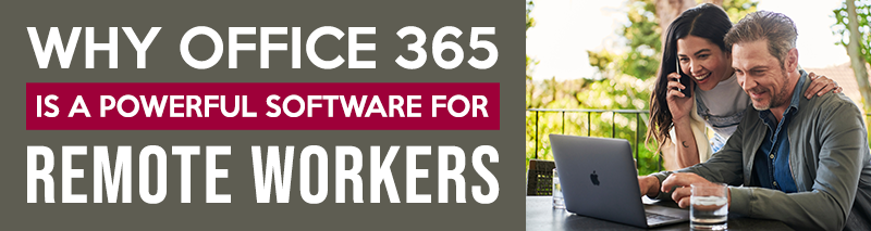 Why-Office-365-is-a-Powerful-Software-for-Remote-Workers