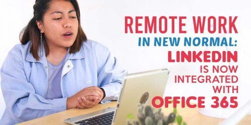 Remote-Work-in-New-Normal-LinkedIn-is-Now-Integrated-with-Office-365 (1)