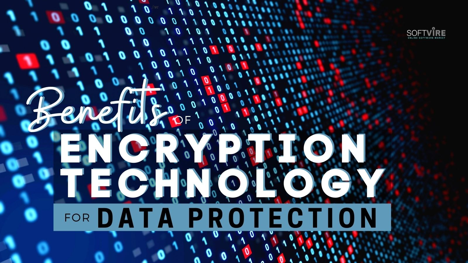 Benefits of Encryption Technology for Business and Consumer Data - Softvire Global Market
