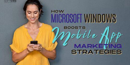 How Microsoft Windows Server Boosts Mobile App Marketing Strategies - Softvire Global Market