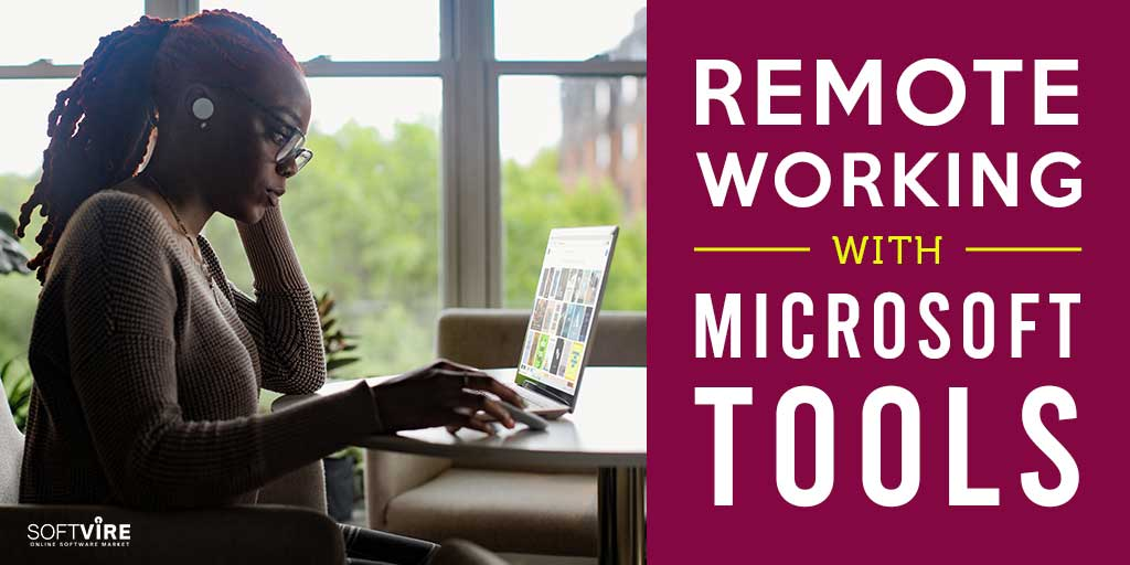 Remote Working with Microsoft Tools