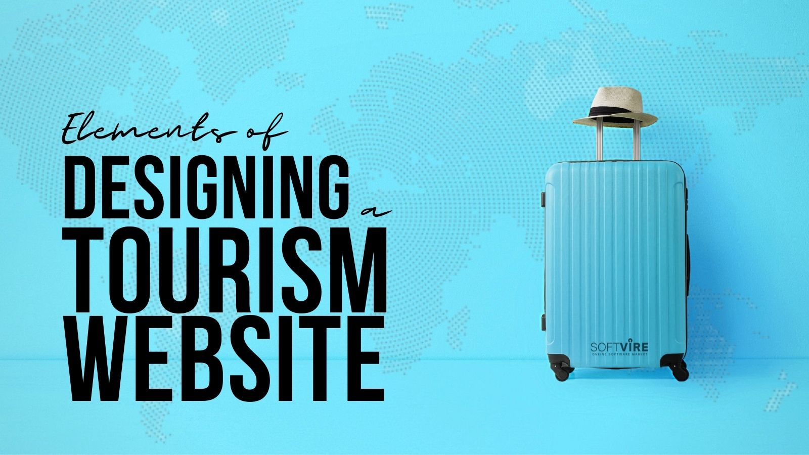 Elements of Designing a Tourism Website - Softvire Global Market