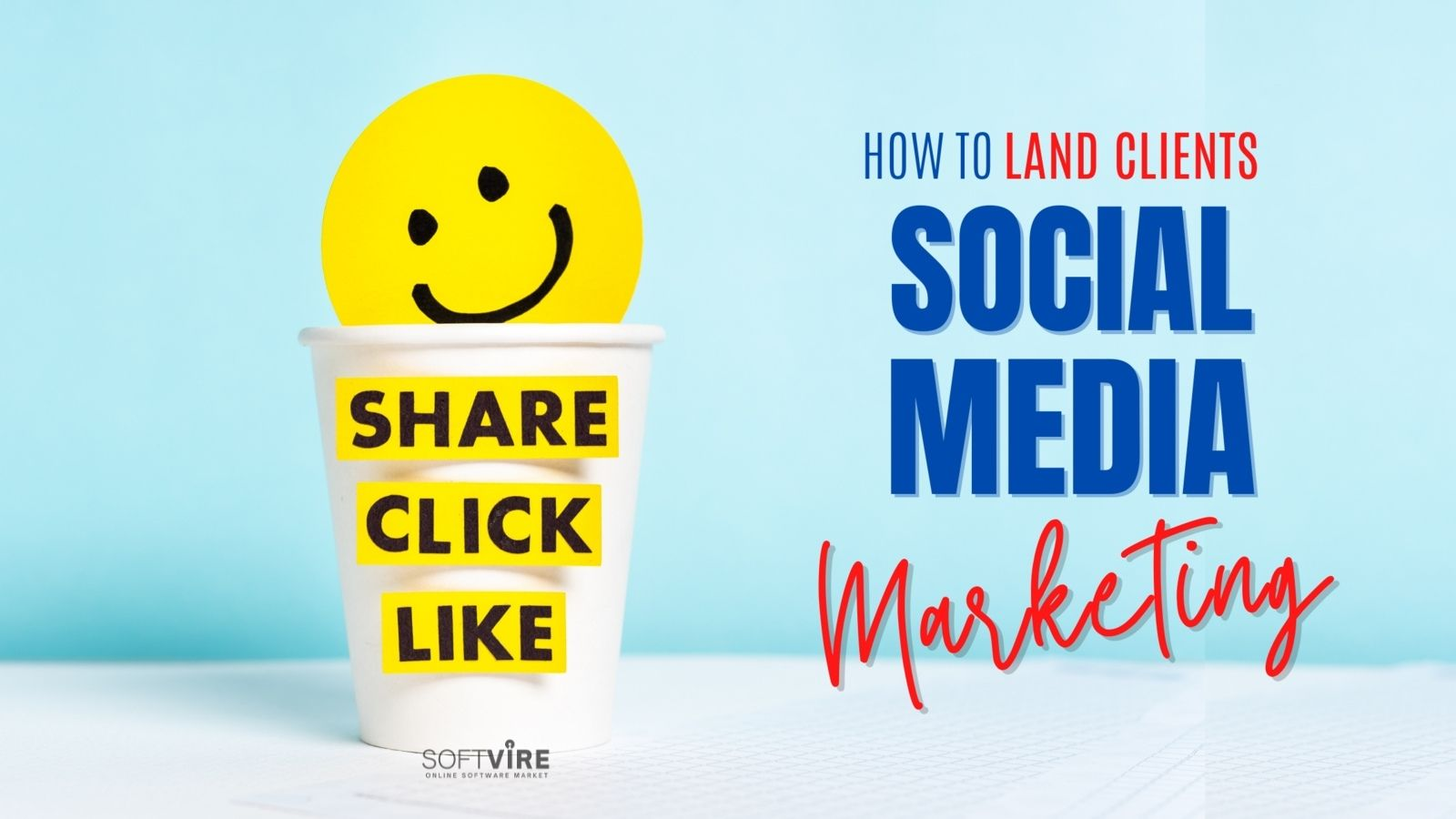 How To Land Clients Using Social Media Marketing - Softvire Global Market