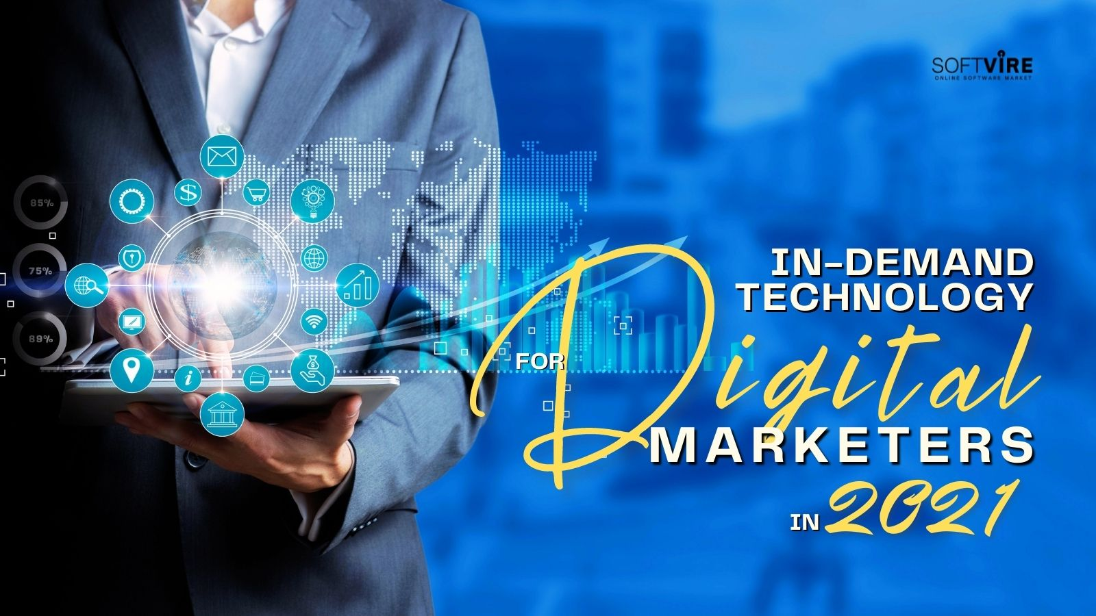 In-Demand Technology for Digital Marketers in 2021 - Softvire Global Market