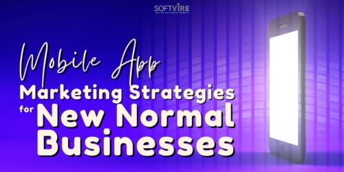 Mobile App Marketing Strategies That Work for New Normal Businesses - Softvire Global Market