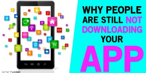 Why people are still not downloading your app